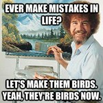 bob ross happy mistakes